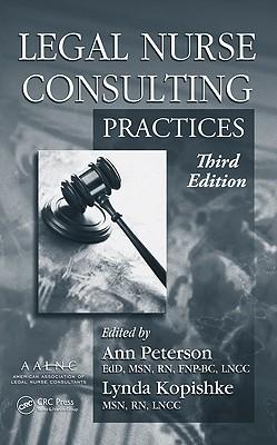 Legal Nurse Consulting By Peterson, Ann M., RN (EDT)/ Kopishke, Lynda, RN (EDT)/ Guffey, Teddylen A., R. N. (EDT)/ Mason, Marilyn R., R. N. (EDT)/ Trahant, Luanne, R. N. (EDT)